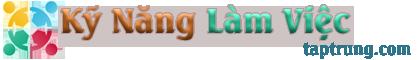 Kỹ Năng Làm Việc – Kỹ Năng Nghề – Kỹ Năng Bán Hàng – Kỹ Năng Mềm